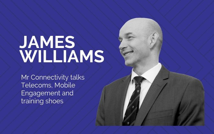 Well Connected with James Williams from Mr Connectivity